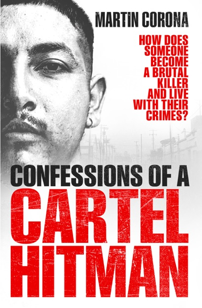confessions of a cartel hitman by martin corona on ibooks