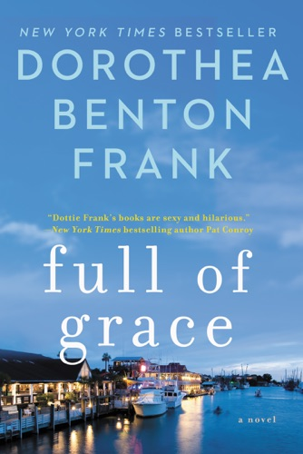 Dorothea Benton Frank - Full of Grace