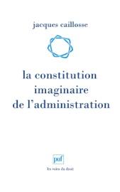 La Constitution Imaginaire De L Administration