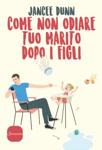 Come non odiare tuo marito dopo i figli Copertina del libro