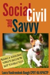 Social Civil And Savvy Training And Socializing Puppies To Become The Best Possible Dogs