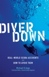 Diver Down  Real-World SCUBA Accidents And How To Avoid Them