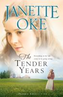 Janette Oke - The Tender Years (Prairie Legacy Book #1) artwork