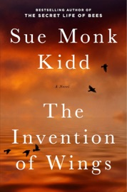 The Invention of Wings - Sue Monk Kidd Book