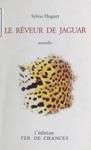 Le Rveur De Jaguar