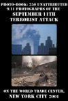 Photo-Book 250 Unattributed 911 Photographs Of The September 11th Terrorist Attack On The World Trade Center