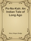 Po-No-Kah An Indian Tale Of Long Ago