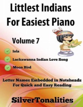 Littlest Indians For Easiest Piano Volume 7