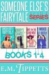 Someone Elses Fairytale Box Set Books 1-4
