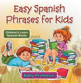 Easy Spanish Phrases for Kids  Children's Learn Spanish Books