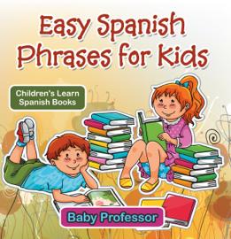 Easy Spanish Phrases for Kids  Children's Learn Spanish Books book