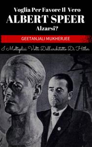 Voglia Per Favore Il Vero Albert Speer Alzarsi? I Molteplici Volti Dell'architetto Di Hitler Libro Cover