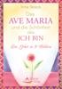 Das Ave Maria Und Die Schönheit Des ICH BIN