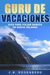 Gur De Vacaciones Gua Para Viajar Barato En Nueva Zelanda