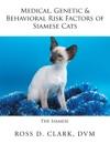 Medical Genetic  Behavioral Risk Factors Of Siamese Cats