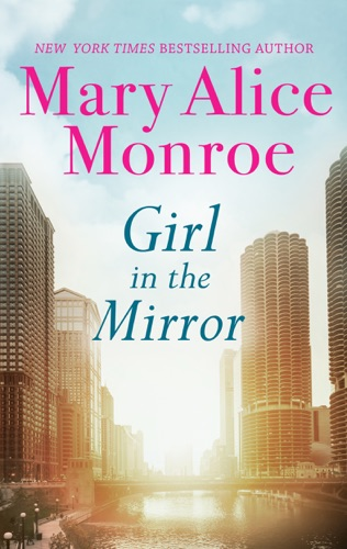 Mary Alice Monroe - Girl in the Mirror