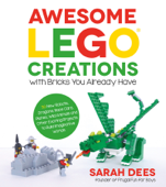 Awesome LEGO Creations with Bricks You Already Have