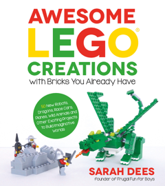 Awesome LEGO Creations with Bricks You Already Have book