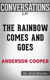 The Rainbow Comes And Goes A Mother And Son On Life Love And Loss By Anderson Cooper And Gloria Vanderbilt