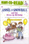 Annie And Snowball And The Dress-up Birthday