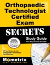 Orthopaedic Technologist Certified Exam Secrets Study Guide