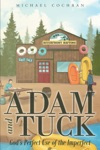 Adam And Tuck Gods Perfect Use Of The Imperfect