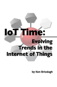 IoT Time: Evolving Trends in the Internet of Things