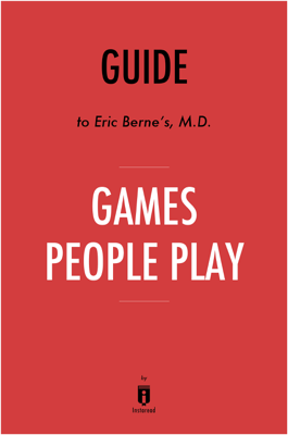 Guide to Eric Berne's, M.D. Games People Play by Instaread - Instaread book