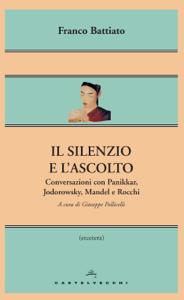 Il silenzio e l'ascolto Book Cover