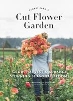 Download and Read Online Floret Farm's Cut Flower Garden
