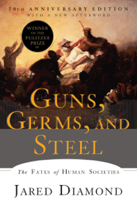 Guns, Germs, and Steel: The Fates of Human Societies Summary