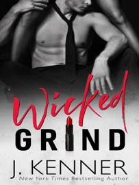 Wicked Grind - J. Kenner book summary