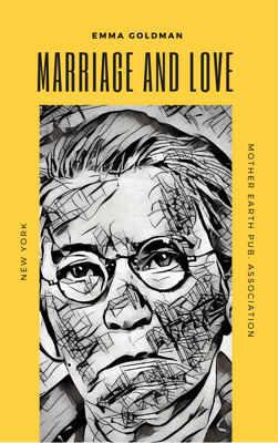Marriage and Love - Emma Goldman book