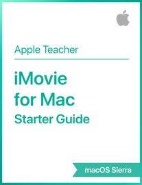iMovie for Mac Starter Guide macOS Sierra - Apple Education Book