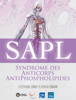 Laurent Phialy, StГ©phane Zuily & Doruk Erkan - Syndrome des Anticorps AntiPhosphoLipides illustration