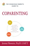 The Conscious Parents Guide To Coparenting