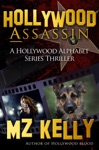 Hollywood Assassin A Hollywood Alphabet Series Thriller