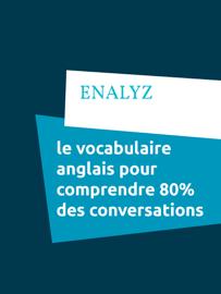 le vocabulaire anglais pour comprendre 80% des conversations