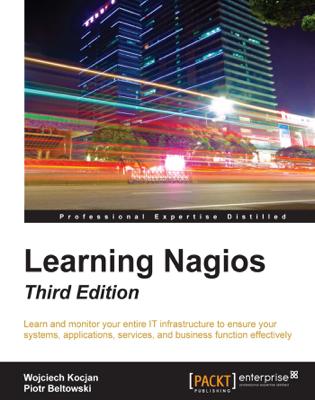 Learning Nagios - Third Edition - Wojciech Kocjan & Piotr Beltowski book