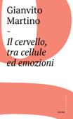 Download and Read Online Il cervello, tra cellule ed emozioni