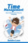 Time Management Start A Business Even If Youre Crazy Busy