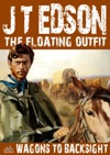 The Floating Outfit 11 Wagons To Backsight