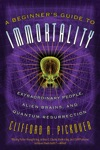 A Beginners Guide To Immortality