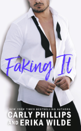 Faking It - Carly Phillips & Erika Wilde book summary