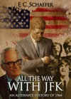 All The Way With JFK An Alternate History Of 1964
