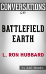 Battlefield Earth Epic New York Times Best Seller SCI-FI Adventure Novel By L Ron Hubbard Conversation Starters