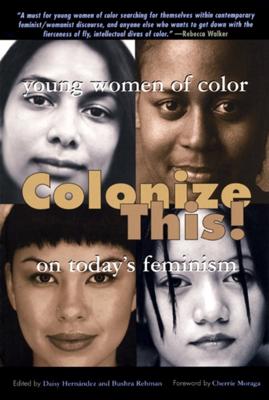 Colonize This! - Daisy Hernandez, Bushra Rehman & Cherrie Moraga book