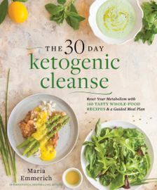 The 30-Day Ketogenic Cleanse