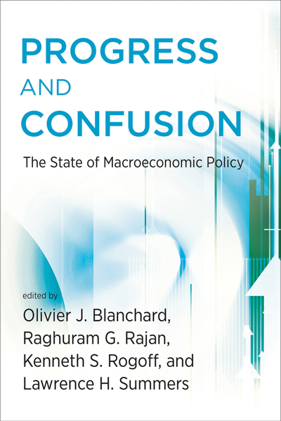 Progress and Confusion : The State of Macroeconomic Policy