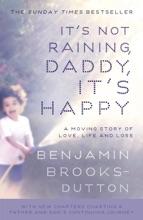 It's Not Raining, Daddy, It's Happy
